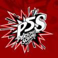 Das Geheimnis um Persona 5 S ist gelüftet.